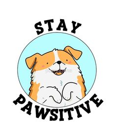 'Stay Pawsitive Animal Pun' by punnybone - Funny food puns - Funny Food Puns, Punny Puns, Cute Puns, Puns Jokes, Funny Cute, Funny Memes, Funny Puns For Kids, Animal Puns, Funny Animals