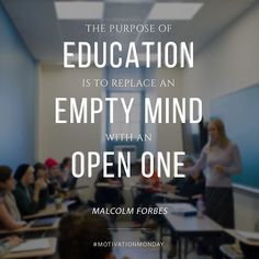 """""""The purpose of education is to replace an empty mind with an open one"""" - Malcolm Forbes #bused #motivationmonday"""