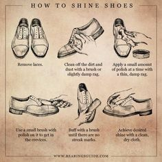 How To Shine Your Shoes infographic by graphic designer Russell Shaw for Bearings Guide Male Gender, Gentlemens Guide, Style Masculin, Art Of Manliness, Every Man, Men Style Tips, Dress For Success, Men's Grooming, Style Guides