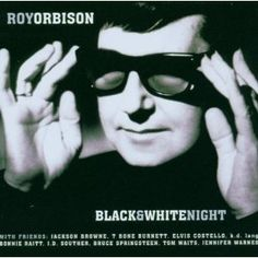 One of the best concert videos/albums ever! Roy could have been an opera singer.but I'm glad he wasn't. Roy Orbison Songs, Jennifer Warnes, Bonnie Raitt, Jackson Browne, Elvis Costello, The Way I Feel, Opera Singers, Bruce Springsteen, Black And White