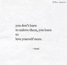 You learn to love yourself more