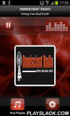 OMNISCIENT RADIO  Android App - playslack.com , Plays OMNISCIENT RADIO - UKOmniscient Radio is a Christian owned and operated internet radio station. Our sole purpose is to spread the gospel all over the world. We offer the best in gospel music, spoken word, innovative Christian talk shows, and much more. We welcome you to our unique presentation of the gospel through our finely tuned and inspirational radio. Our programs are designed to transcend socio-cultural barriers with the gospel of…