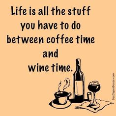 Life is all the stuff you have to do between coffee time and wine time… So true! Wine Jokes, Wine Meme, Wine Funnies, Coffee Wine, I Love Coffee, Coffee Talk, Drink Coffee, Enjoy The Little Things, Wine Signs