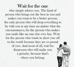 Wait for the RIGHT ONE!