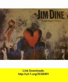 Jim Dine Painting What One Is (9780810903678) David Shapiro , ISBN-10: 0810903679  , ISBN-13: 978-0810903678 ,  , tutorials , pdf , ebook , torrent , downloads , rapidshare , filesonic , hotfile , megaupload , fileserve