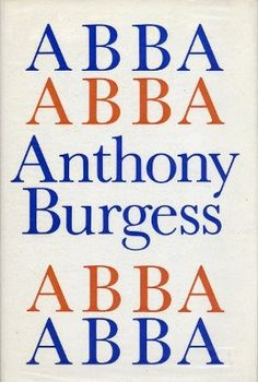 Abba Abba, by Anthony Burgess, tells the story of the last months of John Keats' life, which he spent dying of consumption in Rome. Burgess was a bit obsessed with Keats, which shows in this short little book.