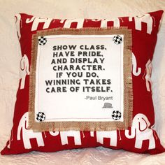 Paul Bear Bryant quote  18x18 square by ALittleSouthernSass2, $40.00