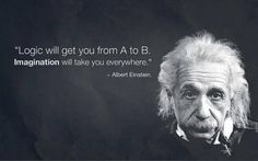 Logic Will Get You From a to EB Imagination Will Take You Everywhere - Albert Einstein Great Words From Einstein Citations D'albert Einstein, Citation Einstein, Albert Einstein Quotes, Pictures Of Albert Einstein, Quotable Quotes, Motivational Quotes, Inspirational Quotes, Gandhi Quotes, Yoga Quotes