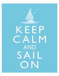 Keep Calm and Sail On Sailboat Sailing Art Print 8x10 Poster