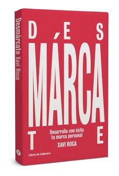Libro de marca personal del especialista Xavi Roca presentado en octubre 2015, prologado por Luis Martinez Ribes y @GuillemRecolons