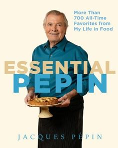 This week I had the privilege of attending a book signing party for Jacques Pépin's just-released cookbook, Essential Pepin More Than 700 All-Time Favorites from My Life in Food. If you've ever watched Jacques on television or cooked from his. Everton, Jacque Pepin, Houghton Mifflin Harcourt, Best Cookbooks, Cooking Videos, Cooking Tips, Real Cooking, Cooking Recipes, Chef Recipes