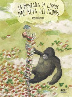 La montaña de libros más alta del mundo.Rocio Bonilla.Un niño quiere y no puede volar. De 5-8 años