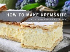 Learn just how easy it is to make Croatian Kremšnita, also known as krempita, which is really a tasty custard slice. Baking Recipes, Cake Recipes, Dessert Recipes, Bread Recipes, Croation Recipes, Custard Slice, Croatian Cuisine, Albanian Recipes, Russian Recipes