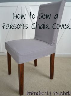 Parsons chair slipcover tutorial! Great idea, I can cover the parsons stools at the island  with a wipeable cloth fabric until the kids are old enough not to spill every meal!