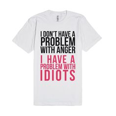 I Don't Have a Problem with Anger... | Fitted T-shirt | SKREENED