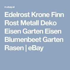 details zu edelrost krone finn rost metall deko eisen garten eisen, Garten Ideen