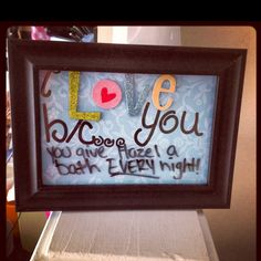 I love you because frame I made!