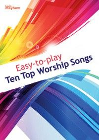 Easy to Play - Ten Top Worship Songs