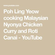 Poh Ling Yeow cooking Malaysian Nyonya Chicken Curry and Roti Canai Chicken Curry, Cooking, Youtube, Recipes, Kitchen, Cuisine, Koken, Rezepte, Food Recipes
