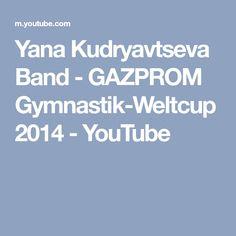 Yana Kudryavtseva Band - GAZPROM Gymnastik-Weltcup 2014 - YouTube