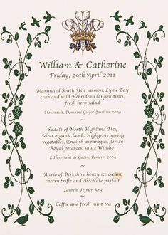 Feb. 2015 - One of the wedding menus went up for auction. The menu for the evening dinner served to 300 in the Buckingham Palace ballroom hasn't been seen before as that part of the day was completely private. The top of the menu shows Prince Charles' heraldic badge: three white ostrich feathers emerging from a gold coronet with a ribbon below bearing the words 'ich dien' which translates as 'I serve'; the menu is bordered by a pattern of green plants & birds.
