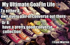 It really is my ultimate goal.. I want to have a collection of A. Flannel B. Converse C. Toms and B. Band T shirts ;)