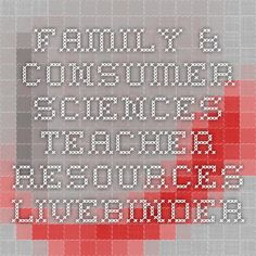******Jackpot!!! Family & Consumer Sciences Teacher Resources - LiveBinder