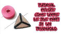 Tutorial Triangolo Peyote Principianti Come Unire le Due Parti di un Tri...