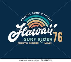 Vintage 80s 70s Hand made Hawaii Surf Rider t shirt apparel fashion print. Retro old school tee graphics. Custom type design. Hand drawn typographic composition. Hand crafted vector art illustration.