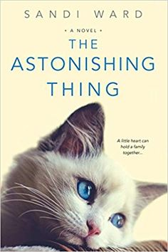 Buy The Astonishing Thing by Sandi Ward and Read this Book on Kobo's Free Apps. Discover Kobo's Vast Collection of Ebooks and Audiobooks Today - Over 4 Million Titles! Used Books, Books To Read, My Books, Sullivan Family, Kensington Books, Writers Conference, Secret Life, Book Publishing, Interview
