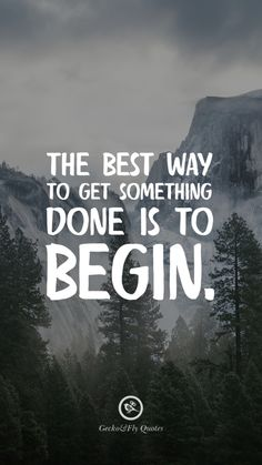 The best way to get something done is to begin. Inspirational And Motivational iPhone HD Wallpapers Quotes #Motivational #Inspirational #Quotes #Wallpaper #iPhone #iOS #sayings
