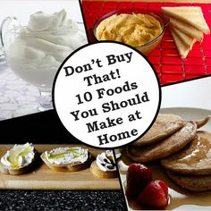 Don't Buy That! 10 Foods You Should Make at Home