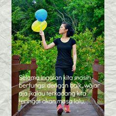 Masa lalu ga harus dilupain , karna ga akan bisa . #quotes #indonesia