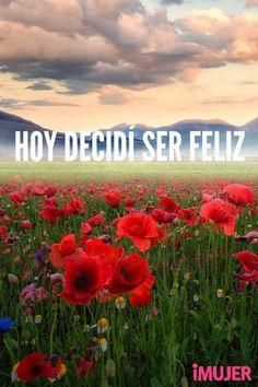 #Frases Hoy decidí ser #feliz.