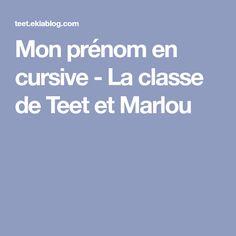 Mon prénom en cursive - La classe de Teet et Marlou
