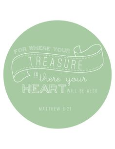 So important to remember as we go into the holiday season.  Matthew 6:21