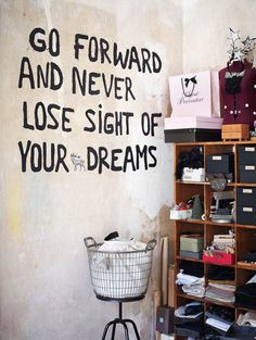 go forward and never lose sight of your dreams