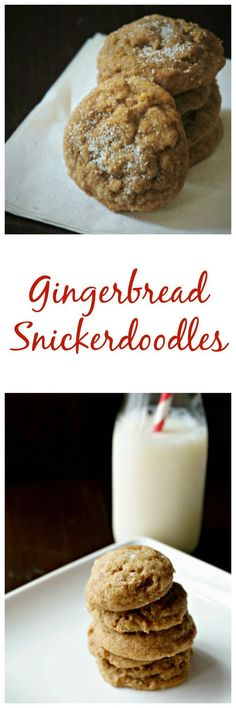 Gingerbread Snickerdoodles: Two cookies combine to form one out of this world cookie--soft like a snickerdoodle but with the warm, festive flavors of molass