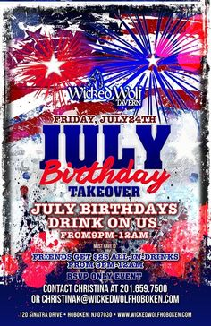 July Birthday TAKEOVER! Born in July? Come celebrate your birthday at Wicked Wolf on Friday. July 24th for BIRTHDAY DRINKS ON US! July 24, 2015 This is an RSVP only event! Contact Christina at 201-659-7500 or Christinak@wickedwolfhoboken.com for details and to get your party booked!