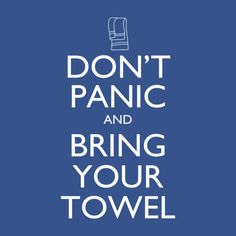 Check out this awesome 'Don%27t+panic+and+bring+your+towel' design on TeePublic! http://bit.ly/1yGDkp3