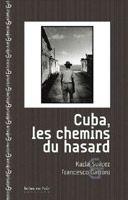 Cuba, les chemins du hasard, Karla Suárez / Francesco Gattoni
