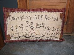 Cute idea for a gift for Grandma.   This site you can special order the pillow of your choice and have it personalized - Primitive Stick Family Pillow  7-10 people