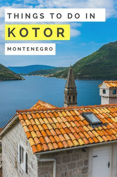 Kotor is a beautiful town located in Montenegro. Add Kotor to your list of place to visit in Eastern Europe.  We have made a list for you of things to do in Kotor. #easterneurope #montenegro #kotor