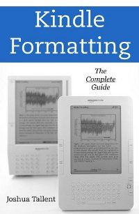 Kindle Formatting: The Complete Guide - handy reference if you're thinking of creating a Kindle book to offer on your blog