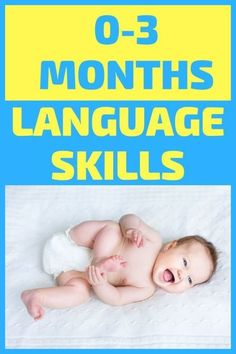 Child development from 0-3 months include language skills.  Find out ways to encourage newborn language skills through play activities and daily routines.