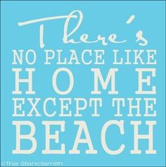 There's no place like home except The Beach. - 50 Warm and Sunny Beach Therapy Quotes - Style Estate -
