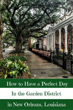 A Perfect Travel Itinerary for the Garden District in New Orleans