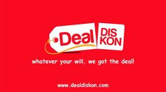 Whatever your will, we got the Deal!