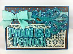 "Proud As A Peacock Elegant Card using Cricut cartridge ""Straight from the Nest"" by Joy at Everyday Cricut"