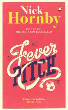 Nick Hornby, Fever Pitch | Anpiff zum Lesen - nicht unter 90 Minuten! www.redaktionsbuero-niemuth.de